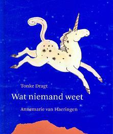 Tonke Dragt & Annemarie van Haeringen (ill.), Wat niemand weet