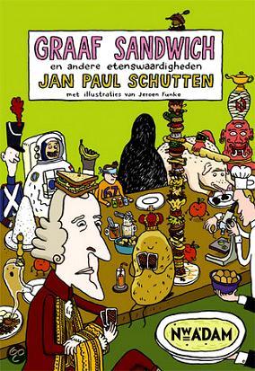 Jan Paul Schutten, Graaf Sandwich en andere etenswaardigheden
