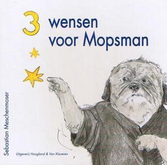 Sebastian Meschenmoser, 3 wensen voor Mopsman